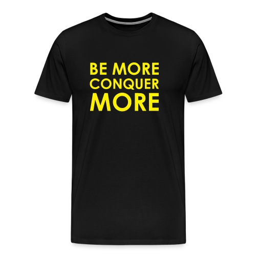Be More Conquer More Men's T-Shirt - Men's Premium T-Shirt