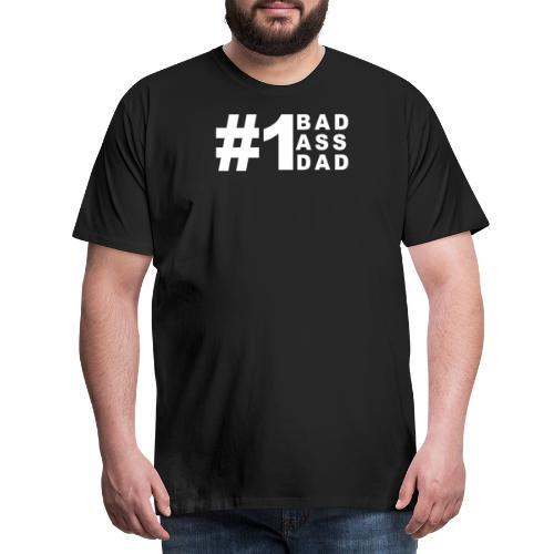 #1 Bad Ass Dad - Men's Premium T-Shirt
