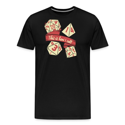 This is how I roll - RPG Gamer Würfel - Männer Premium T-Shirt