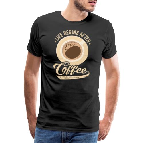 Life begins after Coffee - Männer Premium T-Shirt