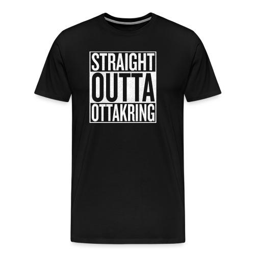 Straight Outta Ottakring - Männer Premium T-Shirt