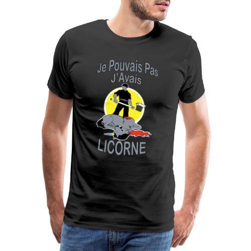 Je Pouvais pas j'avais Licorne (je peux pas j'ai) - T-shirt Premium Homme