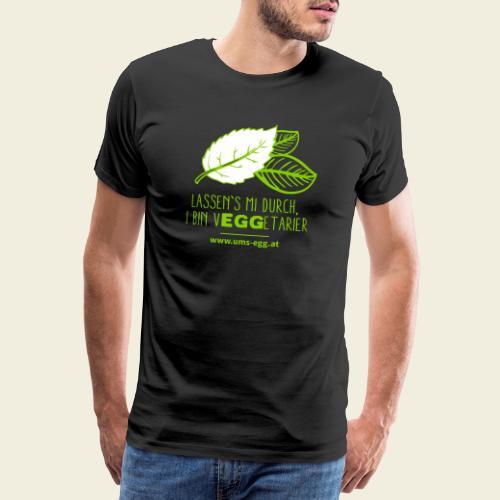 UMS EGG - Lassen's mi durch, i bin Veggetarier - Männer Premium T-Shirt