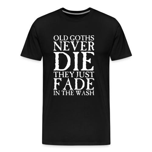 Old Goths Never Die... - Men's Premium T-Shirt