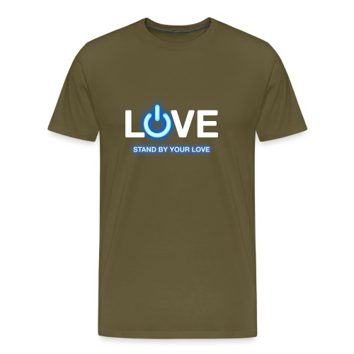 LiveLife Stand By Your Love - Men's Premium T-Shirt