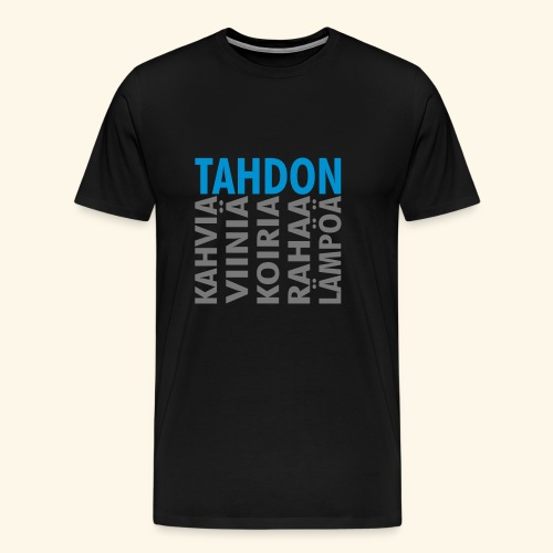 Tahdon - Miesten premium t-paita