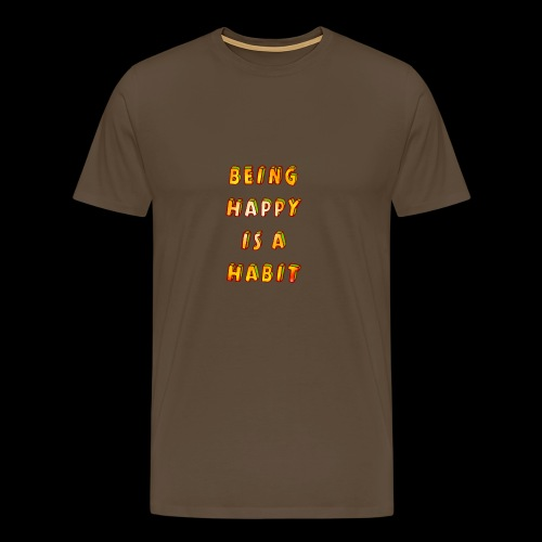 being happy is a habit - Men's Premium T-Shirt