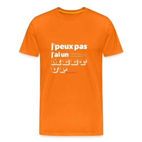 J'peux pas j'ai un meet-up - T-shirt Premium Homme