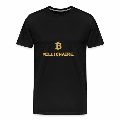 Millionaire. X Bitcoin Millionaire. - Men's Premium T-Shirt