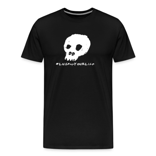 #lushupyourlife - Männer Premium T-Shirt