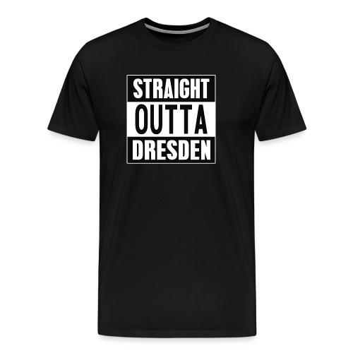 Straight outta Dresden - Männer Premium T-Shirt