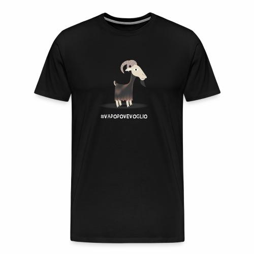 #VADODOVEVOGLIO - Maglietta Premium da uomo