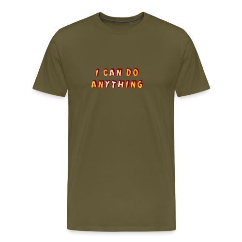 I can do anything - Men's Premium T-Shirt