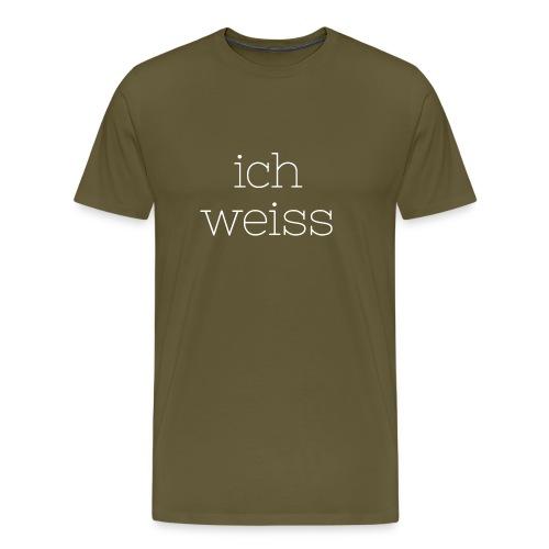 Ich weiss - Männer Premium T-Shirt