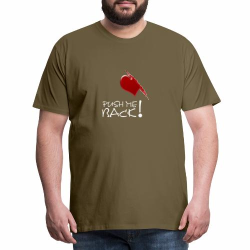 Herzschmerz, Push Me Back, Fake Wunde, Liebe - Männer Premium T-Shirt