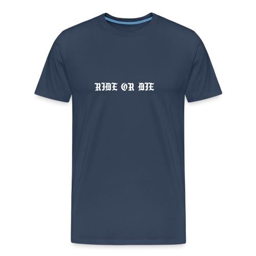 RIDE OR DIE - Mannen Premium T-shirt