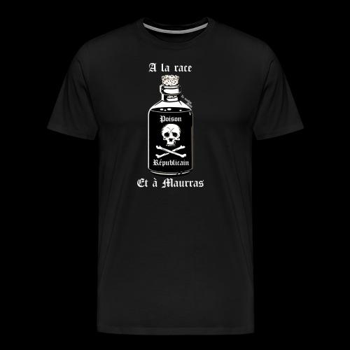 A la race et à Maurras - T-shirt Premium Homme