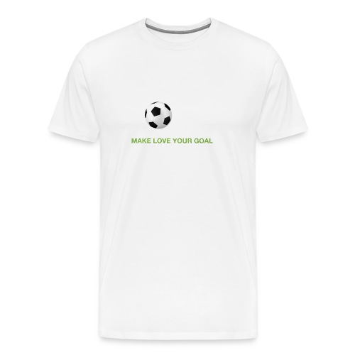 Make Love Your Goal - Men's Premium T-Shirt