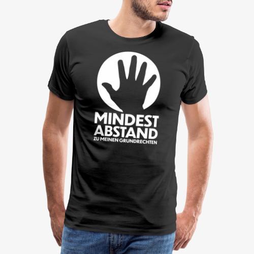 Mindestabstand zu meinen Grundrechten - Männer Premium T-Shirt