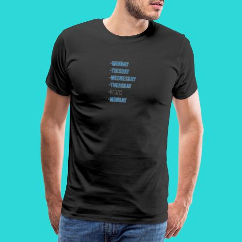 Wheres The Weekend - The Week Days Collection - Men's Premium T-Shirt