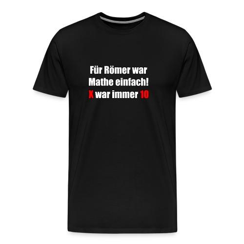 Römer Mathe - Männer Premium T-Shirt