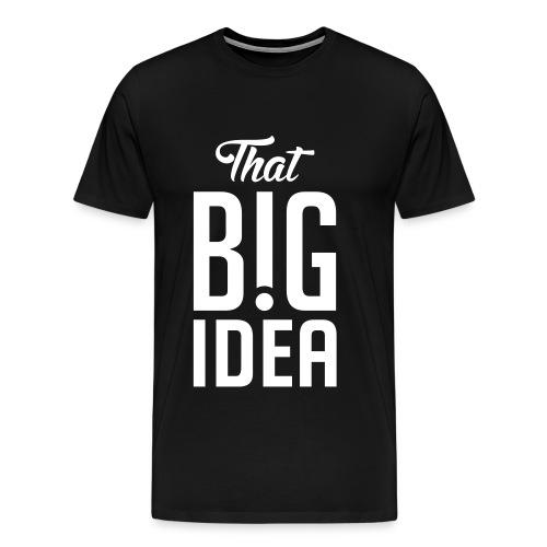 That Big Idea - Men's Premium T-Shirt