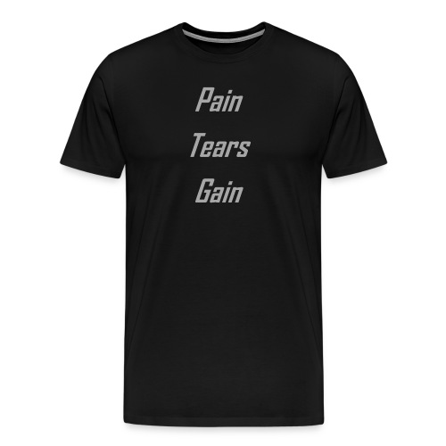 Pain Tears Gain - Maglietta Premium da uomo