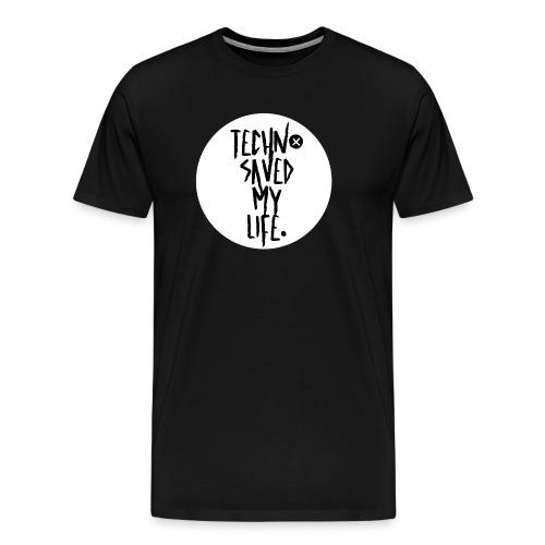 Techno Saved My Life. - Männer Premium T-Shirt