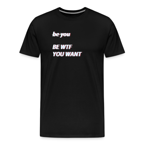 be you - Männer Premium T-Shirt