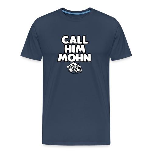 CallHimMohn - Männer Premium T-Shirt