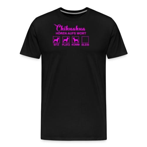 Chihuahua hört aufs Wort - Männer Premium T-Shirt
