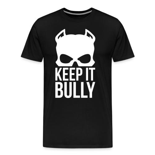 Keep It Bully - Men's Premium T-Shirt