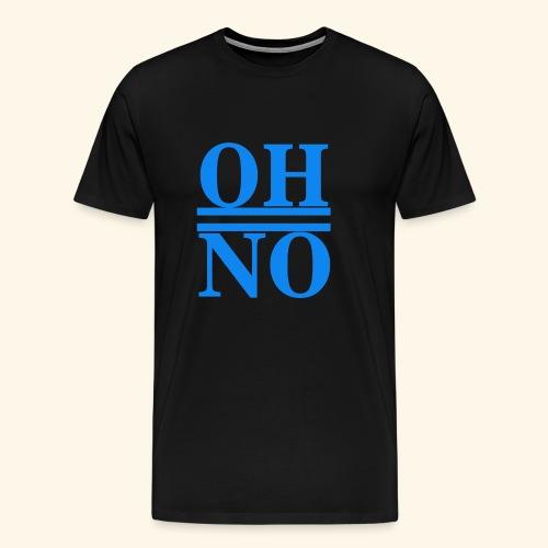 Oh no - Maglietta Premium da uomo