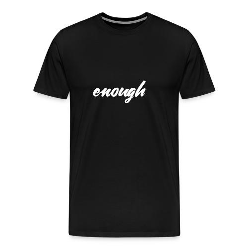 enough - Anti Gun Shirt for March or Rally - Männer Premium T-Shirt