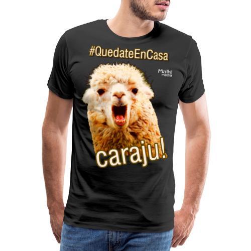Quedate En Casa Caraju - Männer Premium T-Shirt