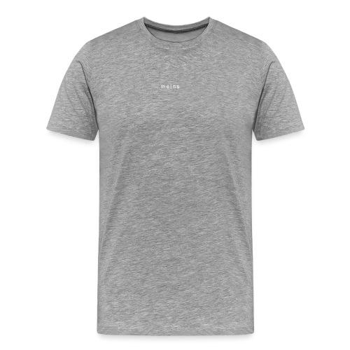 Meins - Männer Premium T-Shirt