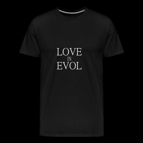 LOVE IS EVOL WHITE ON BLVCK - Maglietta Premium da uomo