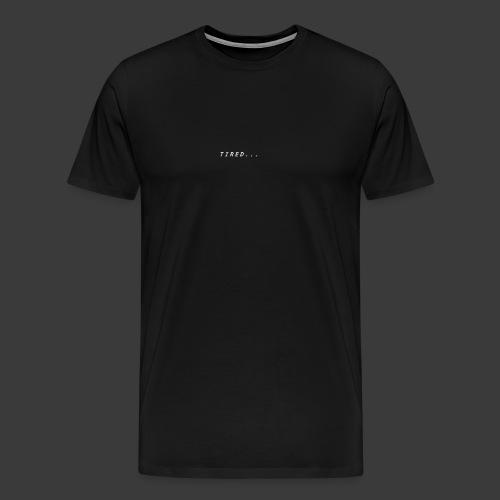 Tired 2.0 - Männer Premium T-Shirt