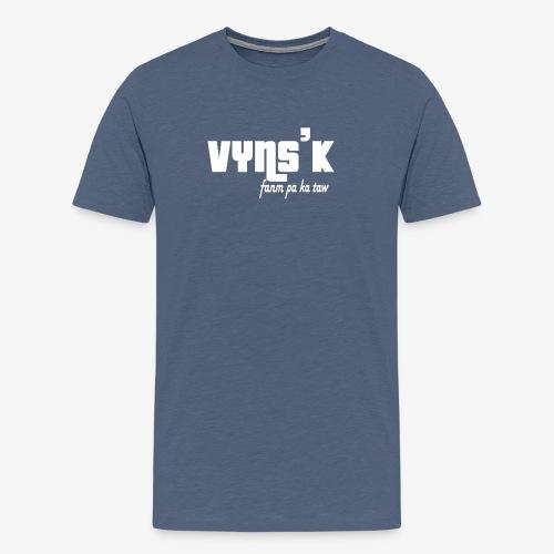 VYNS'K fanm pa ka taw - T-shirt Premium Homme