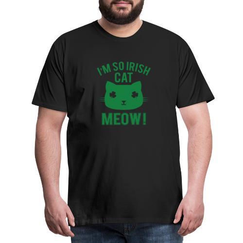 I'm So Irish Cat - Meow! - Männer Premium T-Shirt