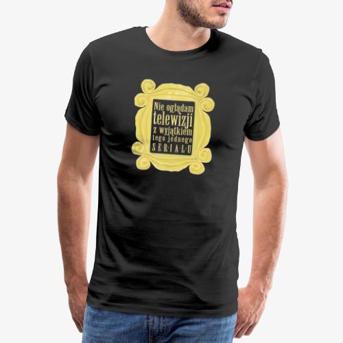 Dla tych co oglądają i to nie raz :) - Koszulka męska Premium