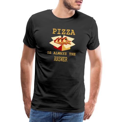 La pizza è sempre la risposta - Maglietta Premium da uomo