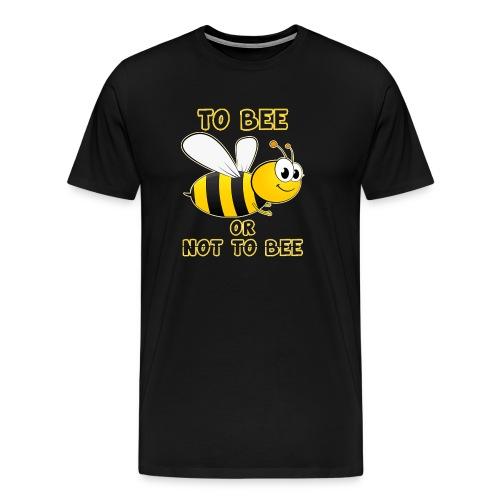 Imker: To BEE or not to BEE - Männer Premium T-Shirt