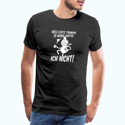 Nie Zuviel Kaffee - Men's Premium T-Shirt