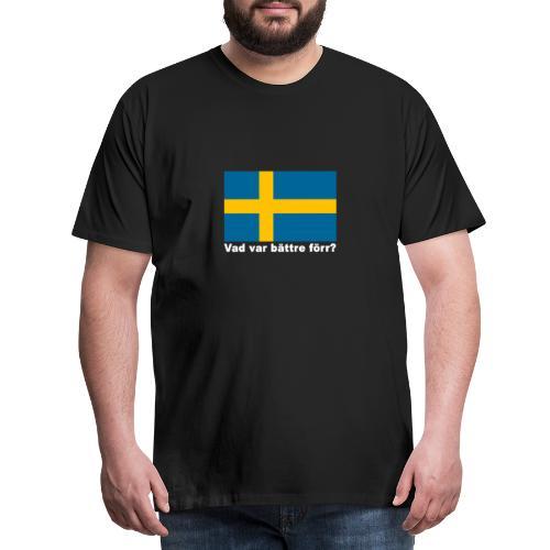 Vad var bättre förr? - Premium-T-shirt herr