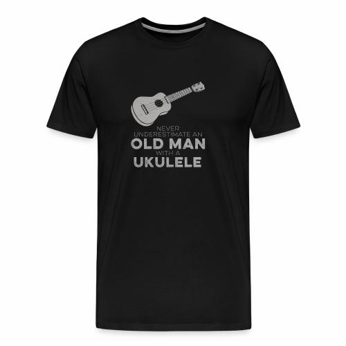 Ukulelist Never Underestimate An Old Man Ukelele - Men's Premium T-Shirt