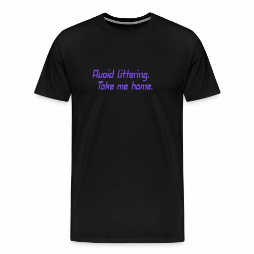 Avoid littering - Männer Premium T-Shirt