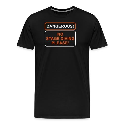 NO STAGE DIVING - Männer Premium T-Shirt