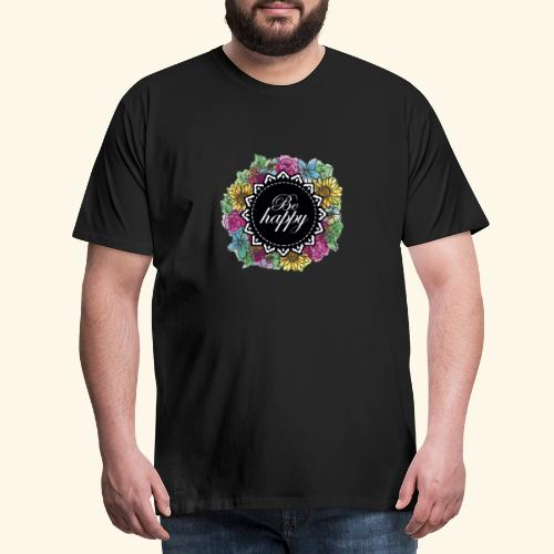 Be happy - Camiseta premium hombre