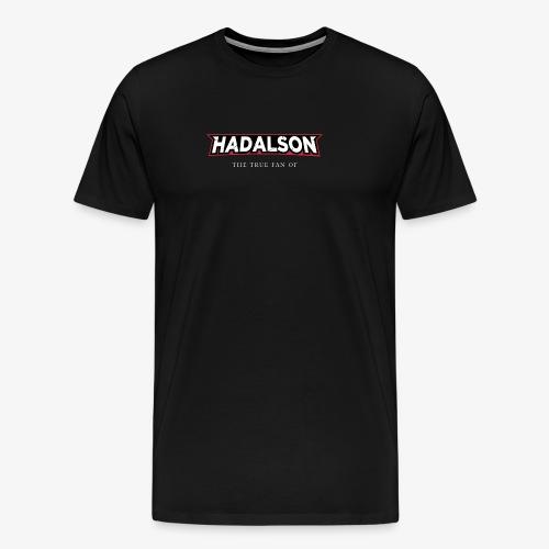 The True Fan Of Hadalson - Men's Premium T-Shirt